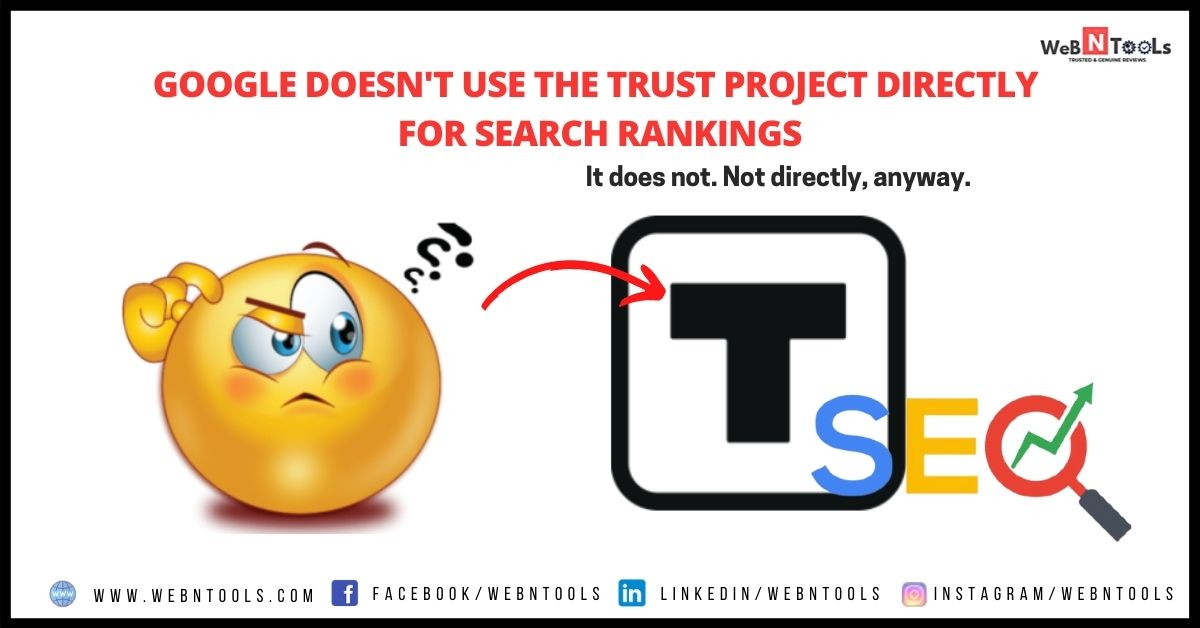 Google Doesn't Use The Trust Project Directly For Search Rankings - May 2021 Update