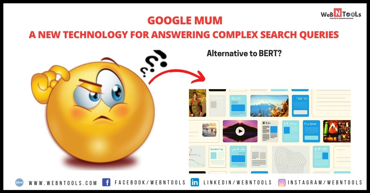 Google MUM - A New Technology For Answering Complex Search Queries - May 2021 Updates