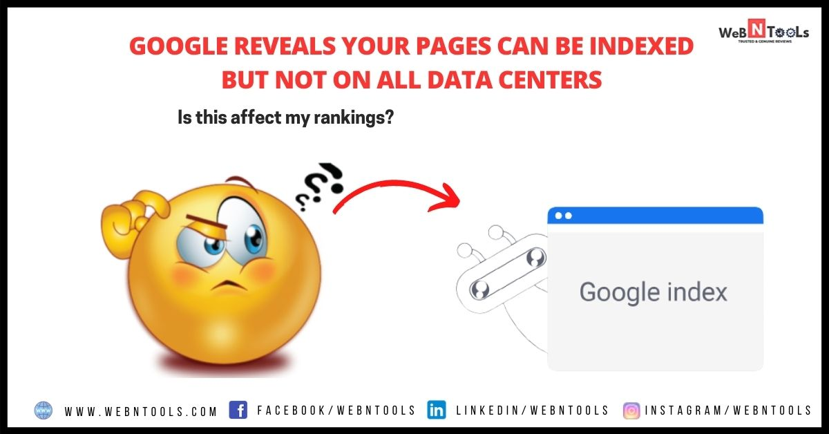 Google Reveals Your Pages Can Be Indexed But Not On All Data Centers - May 2021 Update