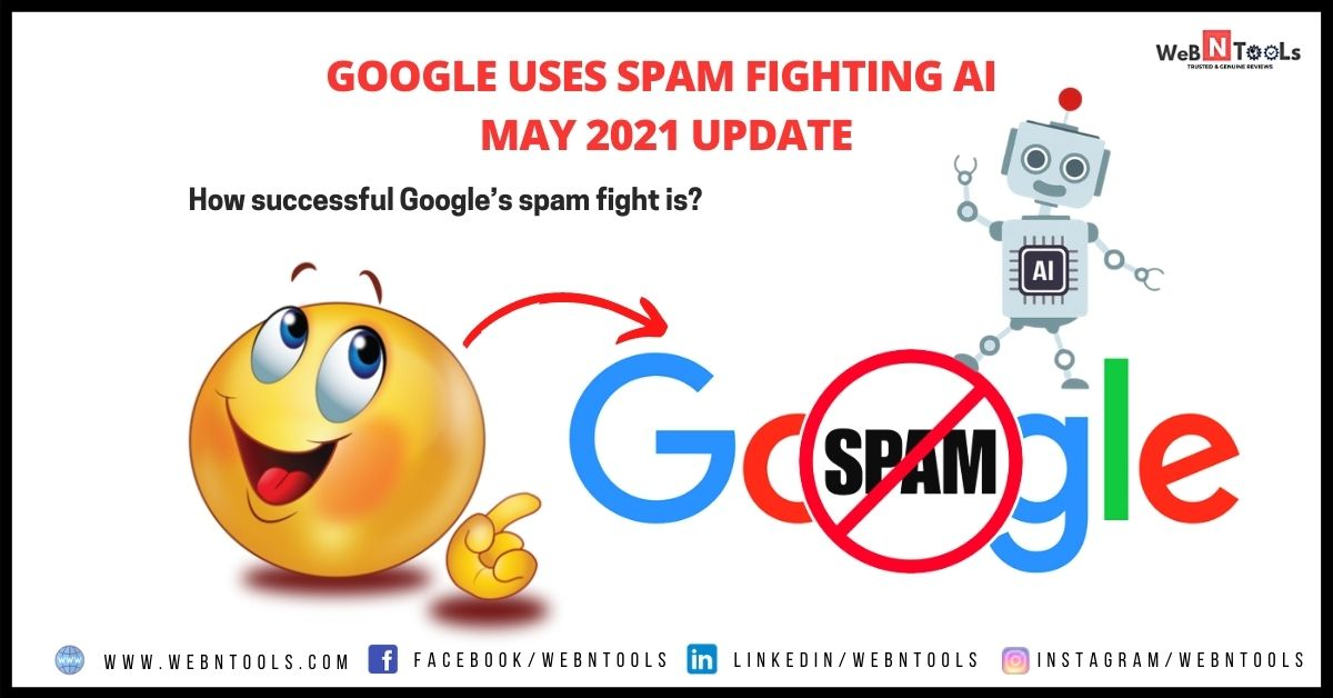 Google Uses Spam Fighting AI - May 2021 Update