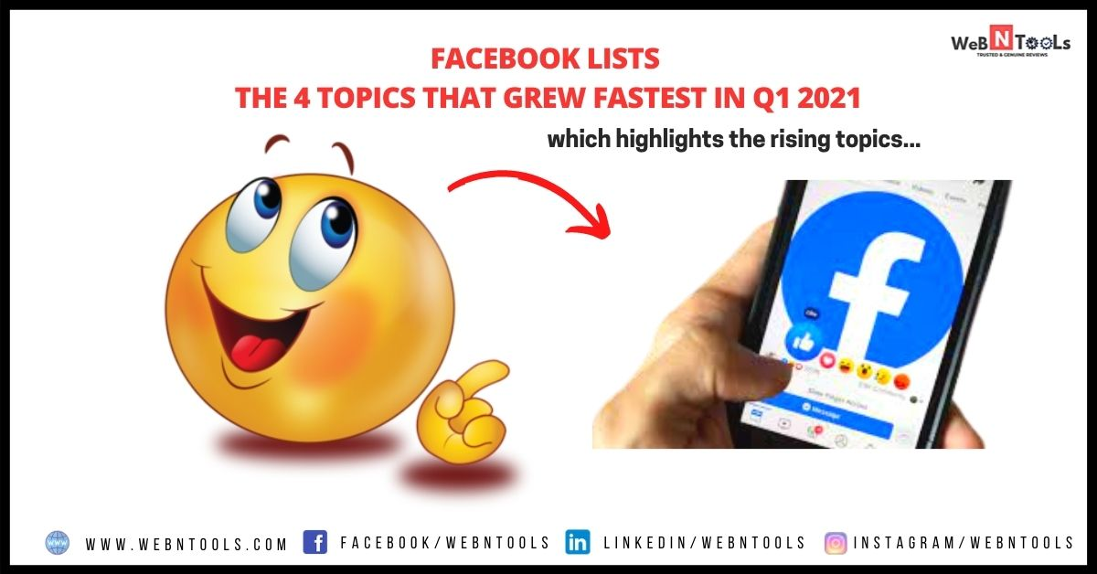 Facebook Lists The 4 Topics That Grew Fastest in Q1 2021