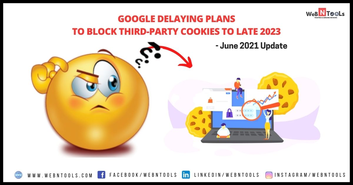 Google Delaying Plans To Block Third-Party Cookies To Late 2023 - June 2021 Update