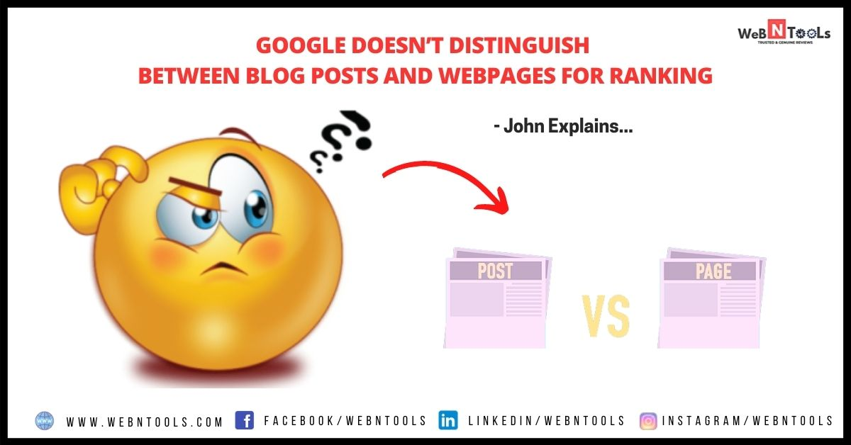 Google Doesn't Distinguish Between Blog Posts and Webpages For Ranking - John Explains