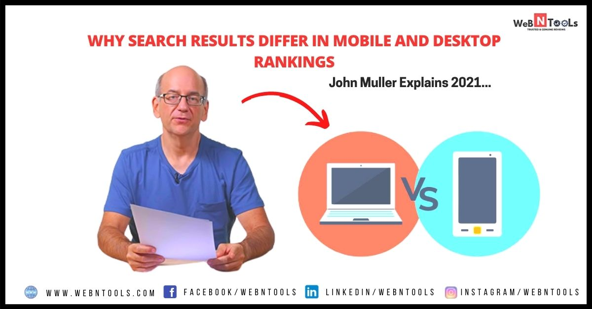 Why Search Results Differ in Mobile and Desktop Rankings - John Muller Explains 2021
