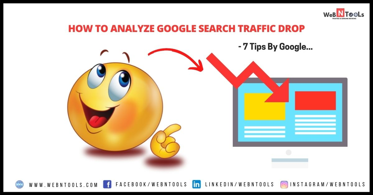 How To Analyze Google Search Traffic Drop - 7 Tips By Google