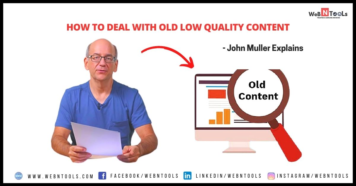 How to Deal With Old Low Quality Content- John Muller Explains