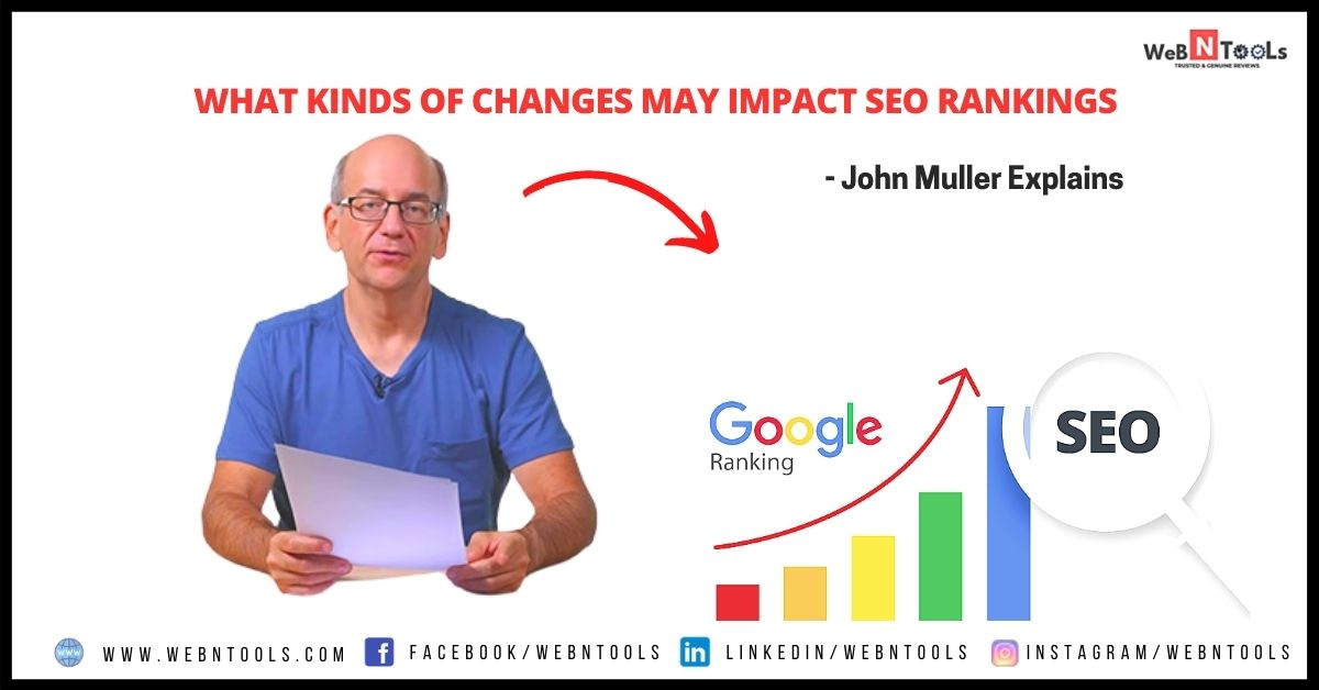 What Kinds Of Changes May Impact SEO Rankings - John Muller Explains